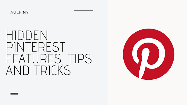 Hidden Pinterest Features, Tips And Tricks