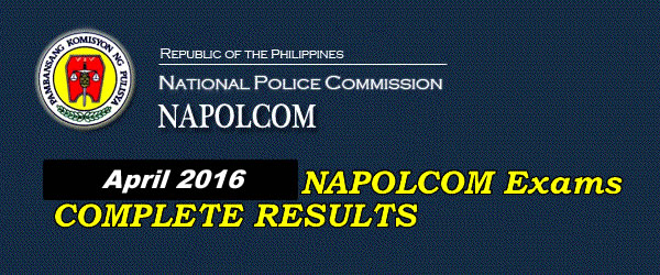 List of Passers: April 2016 NAPOLCOM / PNP Entrance & Promotional Exam Results