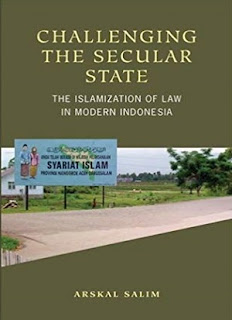 Challenging the Secular State The Islamization of Law in Modern Indonesia