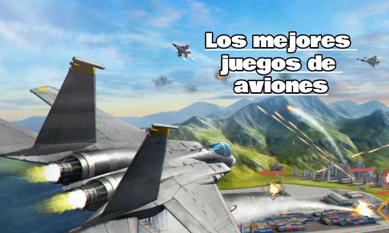 Los mejores juegos de aviones para descargar en Android