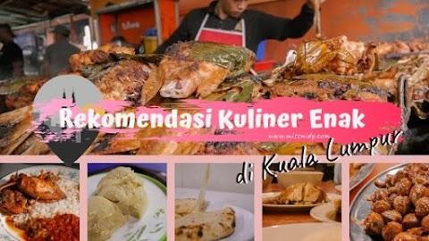 Rekomendasi Kuliner Enak di Kuala Lumpur