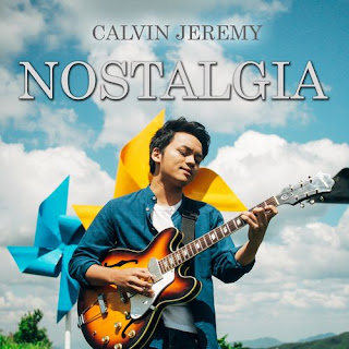 Lirik Lagu Calvin Jeremy - Nostalgia