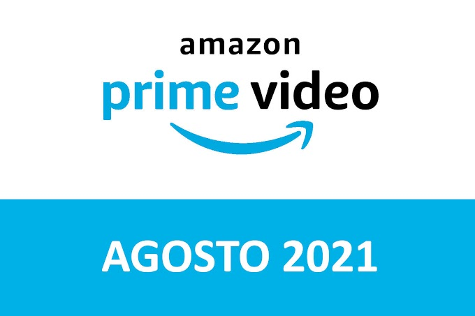 Novedades y Estrenos de Prime Video España Agosto 2021