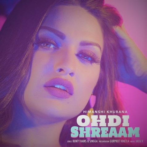 Ohdi Shreaam Song Lyrics/Full Video/Himanshi Khurana/Jassi X