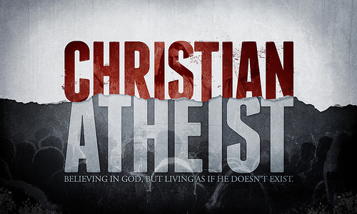 Christian Atheist - When You Say You Believe In God But Don