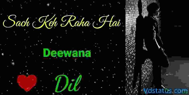 Sach Keh Raha Hai Deewana WhatsApp Status Download For You