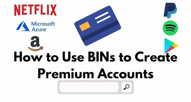 WHAT IS BIN AND HOW TO USE BINS FOR CREATING PREMIUM ACCOUNTS