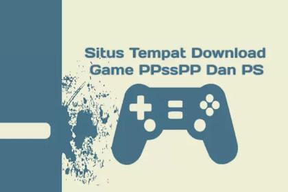 11 Situs Tempat Download Game Ppsspp,Ps1,Ps2
