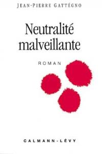 Vie quotidienne de FLaure : Neutralité malveillante - Jean-Pierre GATTEGNO