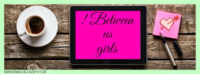 ! Between us girls