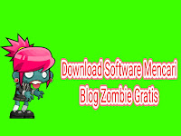 Download Software Mencari Blog Zombie Gratis