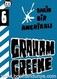 Graham Greene - Sakin Bir Amerikalı