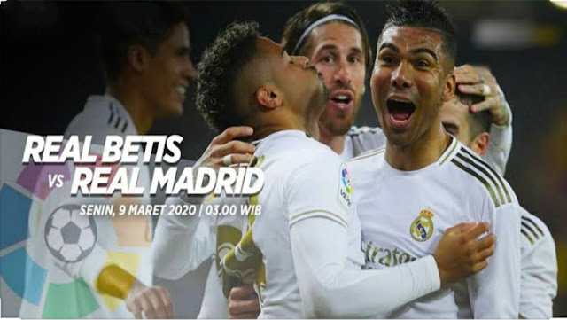 Prediksi Real Betis vs Real Madrid, Seni  9 Maret 2020