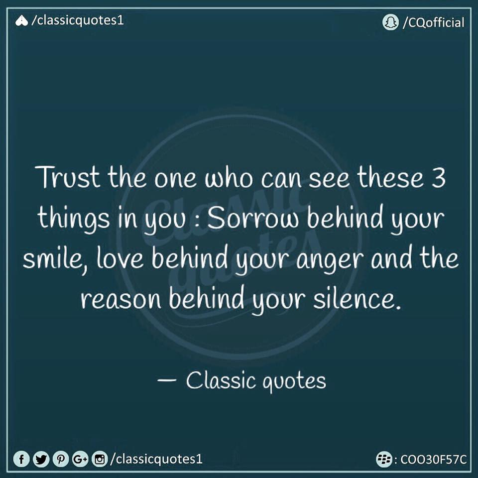 Trust Love Quotes Classic Quotes Trust The One Who Can See These 3 Things In You