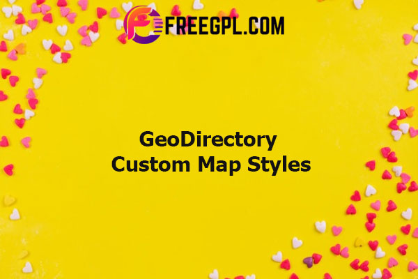GeoDirectory Custom Map Styles Nulled Download Free