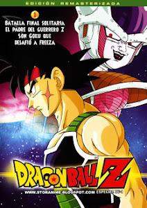 Dragon Ball Z: La Batalla de Freezer Contra el Padre de Goku / El Último Combate