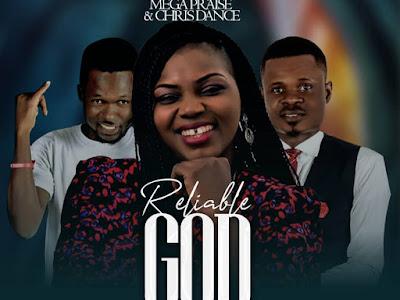 """Download Music Mp3:- Pat Iduh ft. Mega Praise x ChrisDance – """"Reliable God"""""""