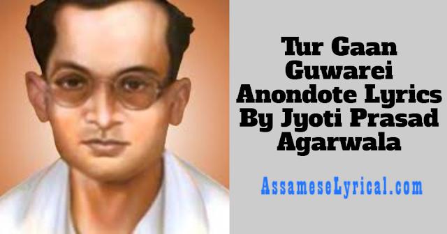 Tur Gaan Guwarei Anondote Lyrics