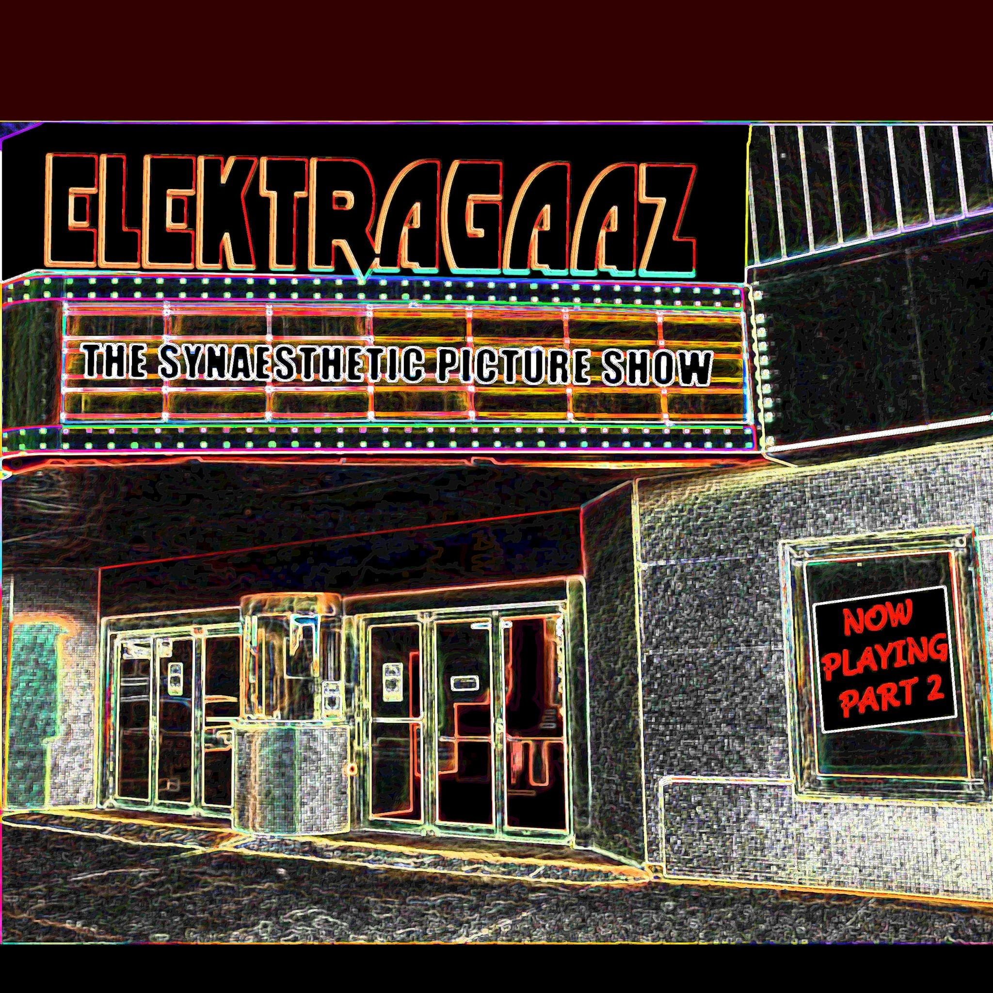 Elektragaaz unveils 'The Synaesthetic Picture Show Now Playing, Pt. 2'