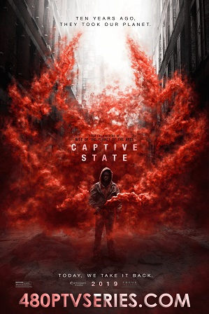 Captive State (2019) Full English Movie Download 480p 720p BluRay Free Watch Online Full Movie Download Worldfree4u 9xmovies