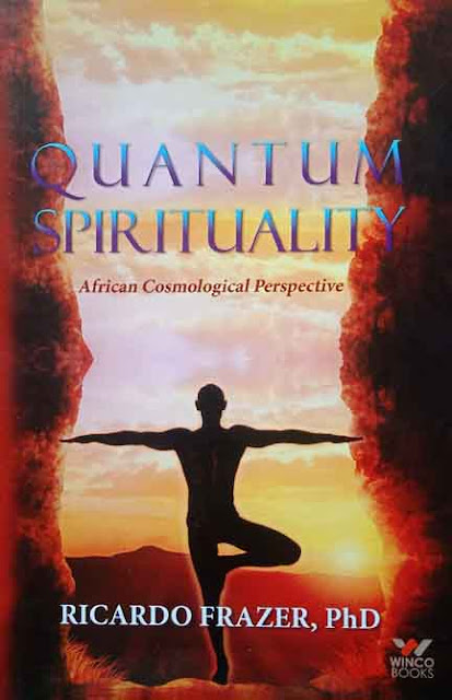 QUANTUM SPIRITUALITY   By RICARDO FRAZER , PhD