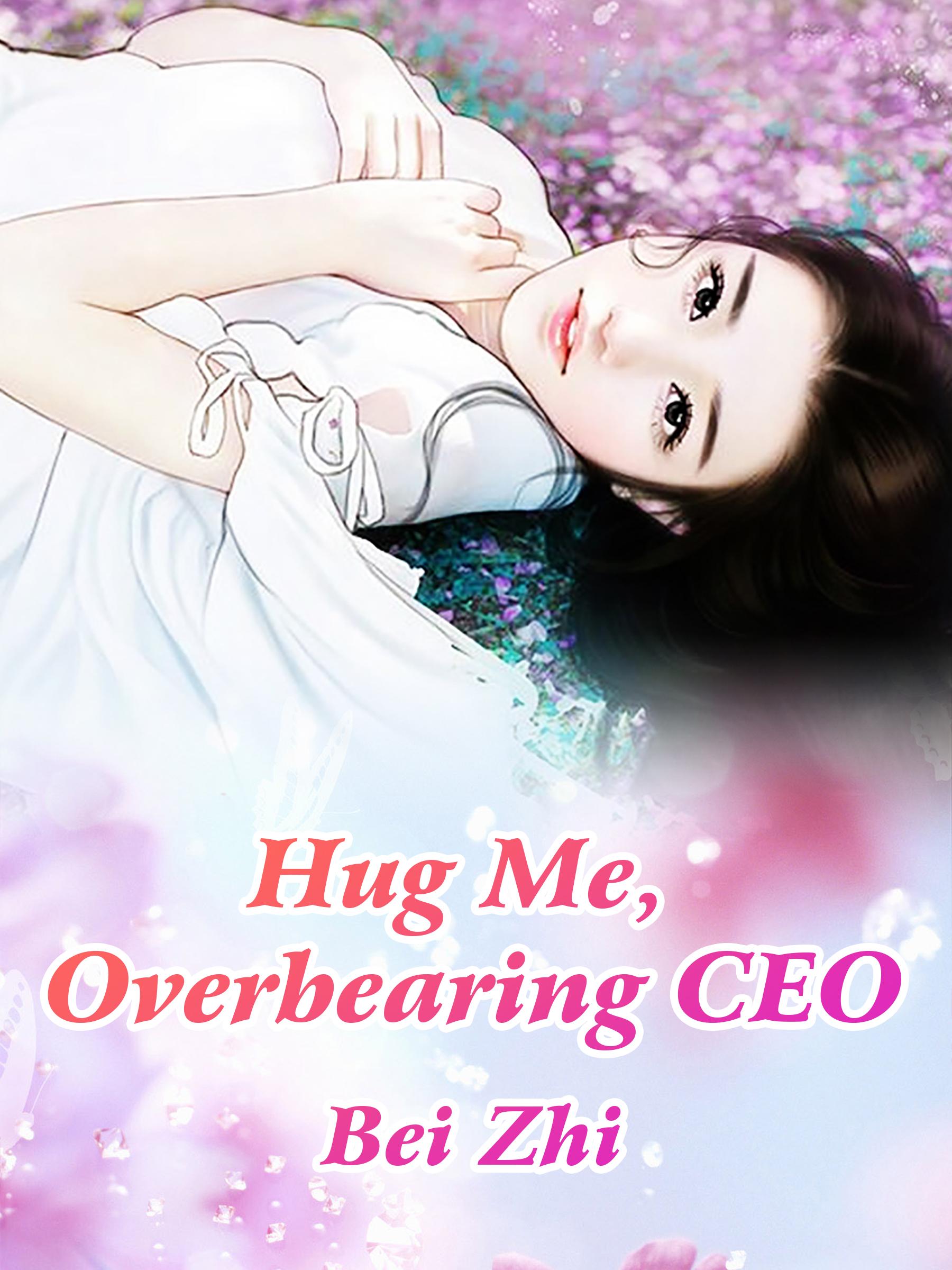 Hug Me, Overbearing CEO Novel Chapter 36 To 40 PDF