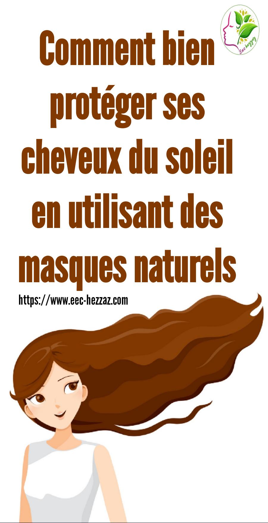 Comment bien protéger ses cheveux du soleil en utilisant des masques naturels