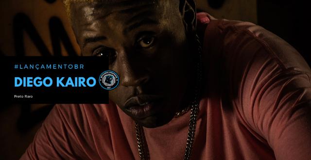 """O rapper paulista, Diego Kairo lança o  pesadíssimo clipe de """"Preto Raro"""""""
