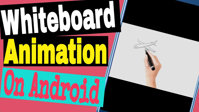 Make Whiteboard Animation On Android