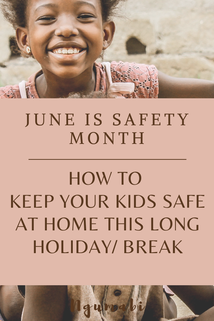 June Is Safety Month | How To Keep Your Kids Safe At Home This Long Holiday/ Break