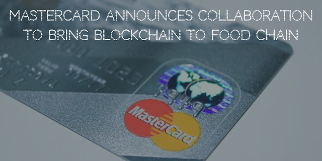 Mastercard announces collaboration to bring blockchain to food supply chain