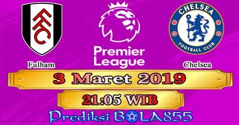 Prediksi Bola855 Fulham vs Chelsea 3 Maret 2019