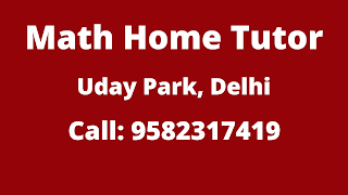 Best Maths Tutors for Home Tuition in Uday Park, Delhi