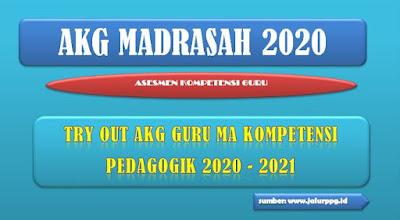 Try Out AKG Guru MA Kompetensi Pedagogik 2020 - 2021
