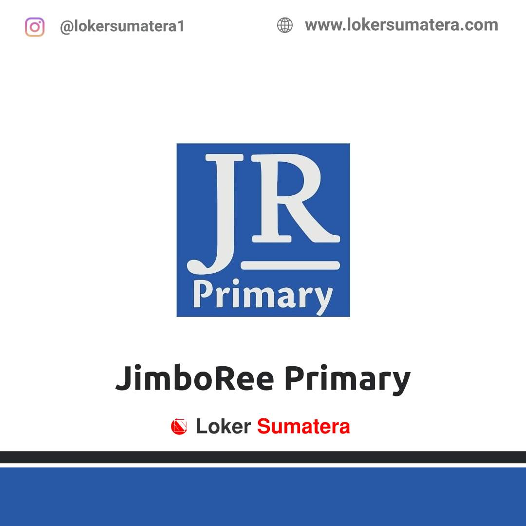 Lowongan Kerja Pekanbaru: JimboRee Primary (JR Primary) November 2020