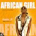 [MUSIC]:  Rudeboi Lili - African Girl | @rudeboi_lili
