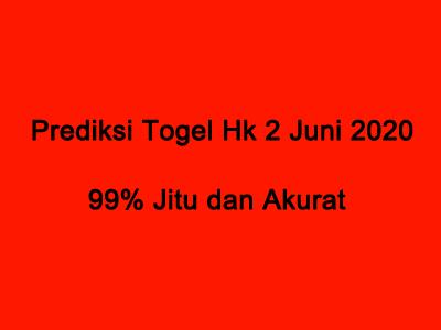 Prediksi Togel Hk 2 Juni 2020