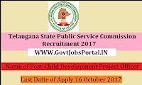 Telangana Public Service Commission Recruitment 2017– 68 Child Development Project Officer/Additional Child Development Project Officer