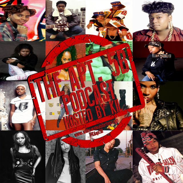 The Apt. 5B Podcast Hosted by Kil: The Dopeness of Female MC's