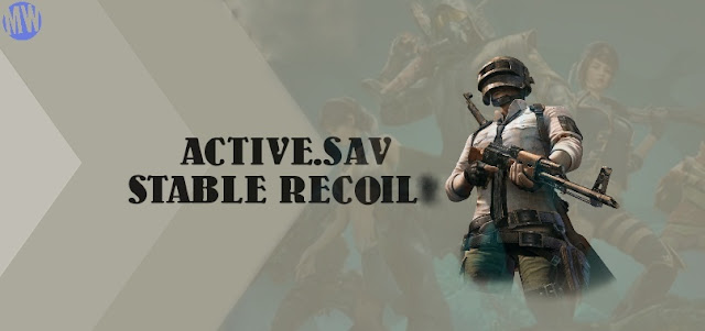Download File Active.sav Stable Recoil for PUBG Mobile