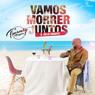 Twenty Fingers - Vamos Morrer Juntos (feat. Julia Duarte) ( 2020 ) [DOWNLOAD]