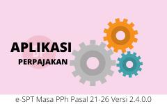 e-SPT Masa PPh Pasal 21-26 Versi 2.4.0.0