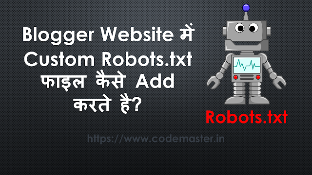 How To Add Custom Robots.txt File in Blogger in Hindi