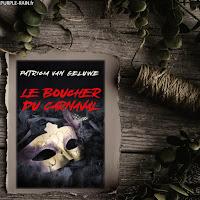 Roman Blog PurpleRain • Le Boucher du Carnaval - Patricia Van Geluwe
