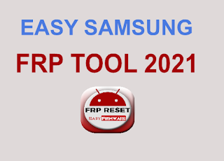 EASY SAMSUNG FRP TOOL 2021
