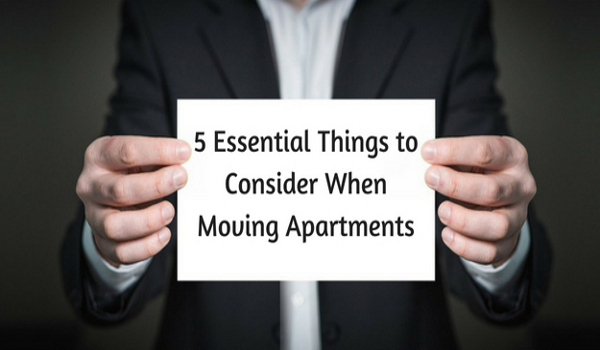 5 Essential Things to Consider When Moving Apartments