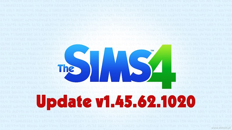 THE SIMS 4 PATCH UPDATE V1.45.62.1020