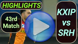 KXIP vs SRH 43rd Match
