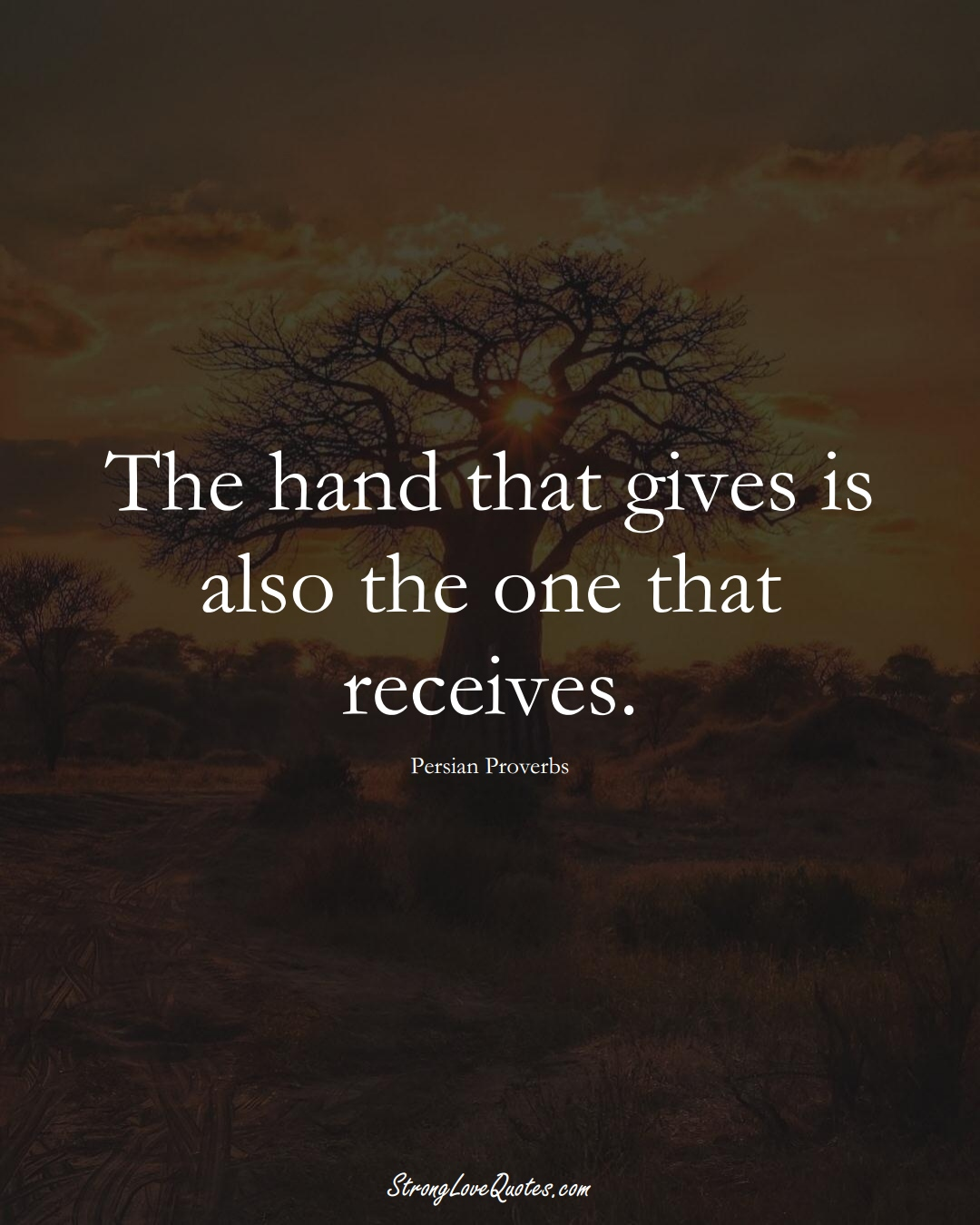 The hand that gives is also the one that receives. (Persian Sayings);  #aVarietyofCulturesSayings