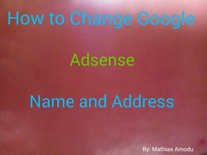 How to Change my Google Adsense delivery name or address